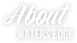 About Waters Edge