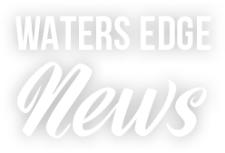Waters Edge News